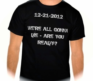 2012_the_end_is_near_shirts-reeefe7b0f6f4426cb042ba4b241cb1f8_va6lr_512