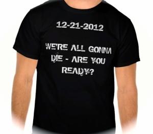 2012_the_end_is_near_shirts-reeefe7b0f6f4426cb042ba4b241cb1f8_va6lr_512